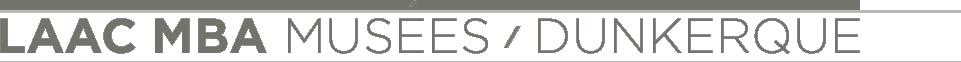 LAAC MBA Musées / Dunkerque - Retour vers la page d'accueil